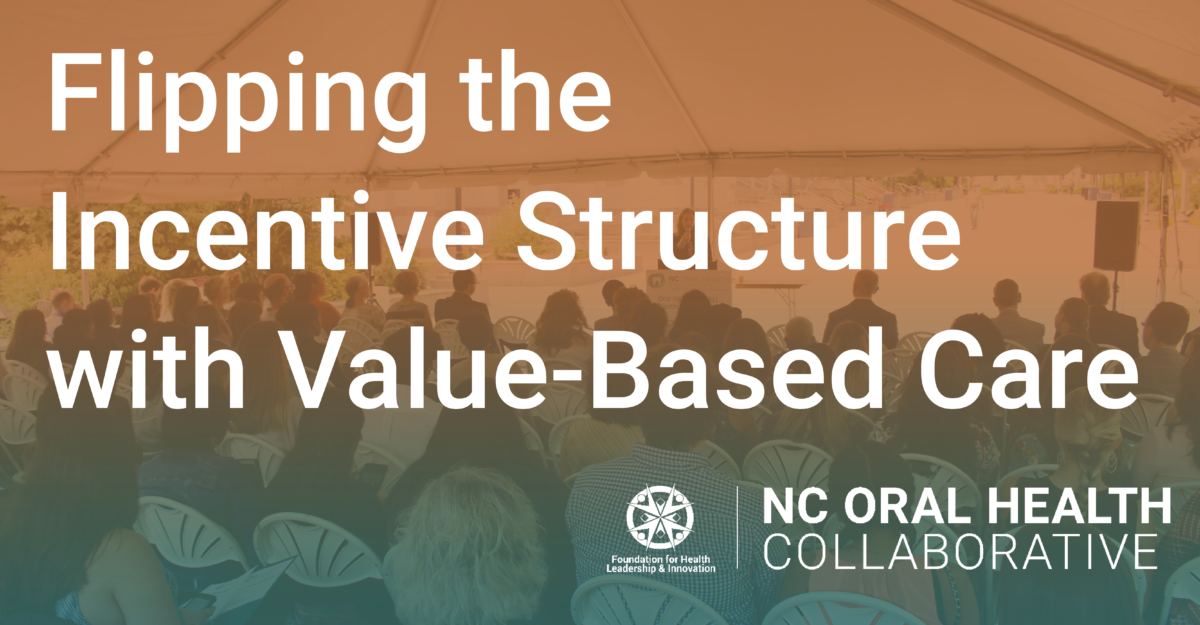 "Graphic with the words ""Flipping the incentive structure with value-based care"""