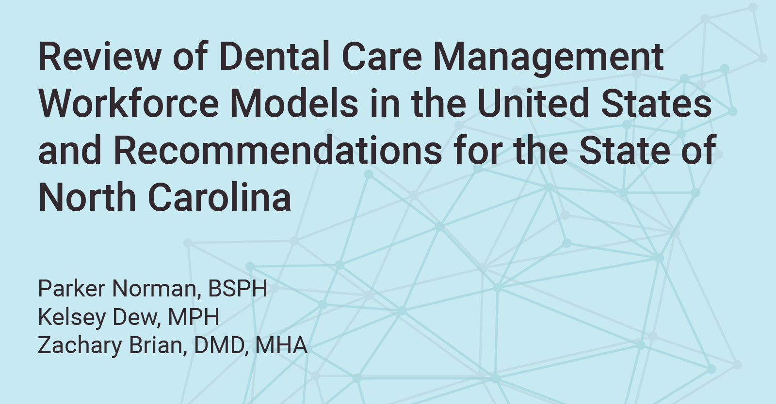 Review of Dental Care Management Workforce Models in the United States and Recommendations for the State of North Carolina