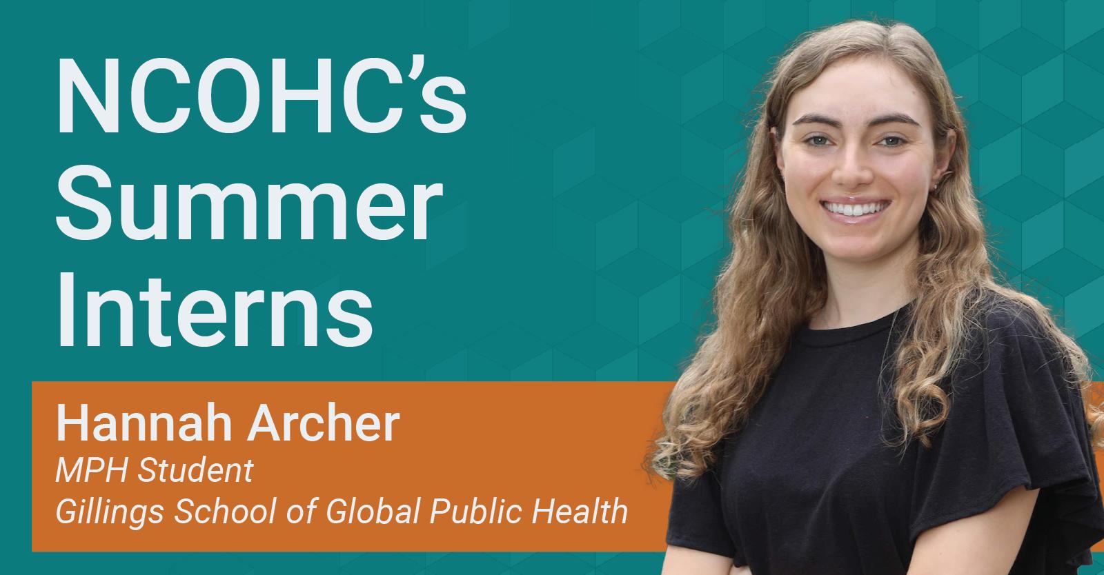 Meet NCOHC's Summer Interns Part 2: Hannah Archer